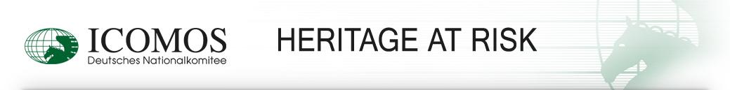 Heritage at Risk - ICOMOS Deutsches Nationalkomitee