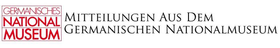 Mitteilungen aus dem Germanischen Nationalmuseum