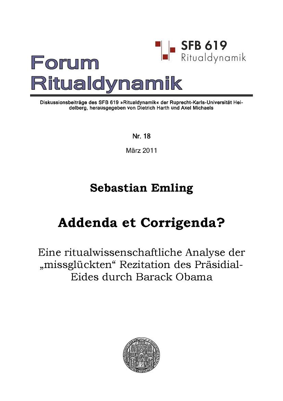 """Addenda et Corrigenda? Eine ritualwissenschaftliche Analyse der """"missglückten"""" Rezitation Barack Obamas"""