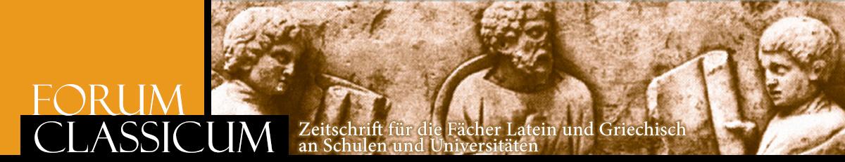Forum Classicum - Zeitschrift für die Fächer Latein und Griechisch an Schulen und Universitäten