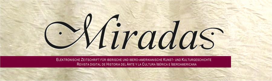 Miradas - Elektronische Zeitschrift für iberische und ibero-amerikanische Kunst- und Kulturgeschichte